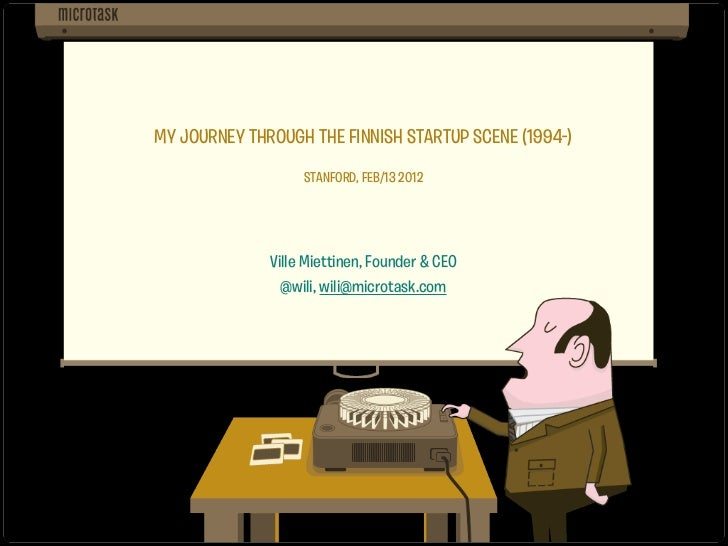 MY JOURNEY THROUGH THE FIN ISH STARTUP SCENE (19 4-)                   STANFORD, F B/13 2012              Vil e Miet inen,...
