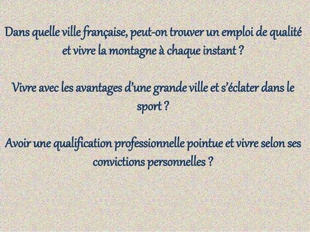 Dans quelle ville française, peut-on trouver un emploi de qualité et vivre la montagne à chaque instant ? Vivre avec les a...