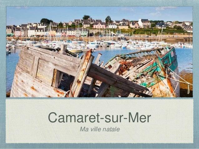 Camaret-sur-Mer Ma ville natale