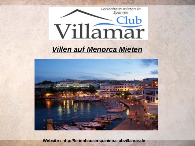 Villen auf Menorca Mieten Website : http://ferienhauserspanien.clubvillamar.de
