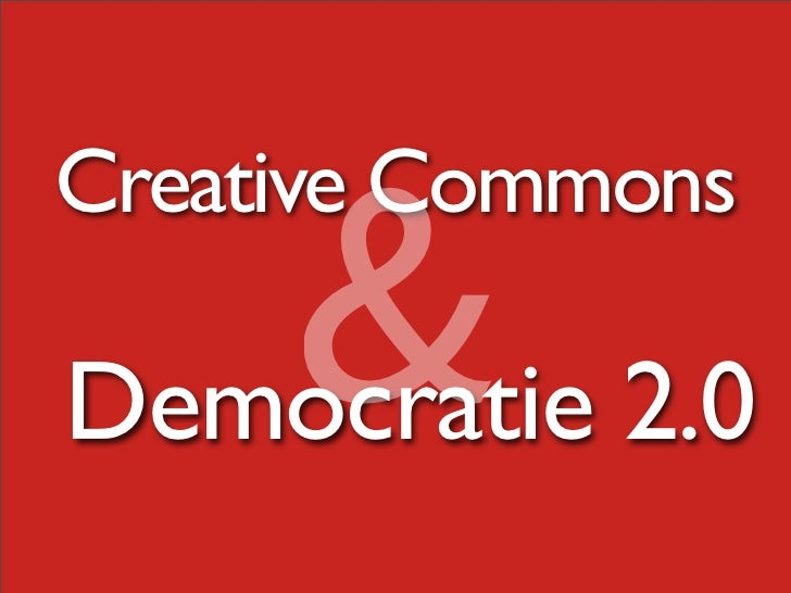 & Creative Commons  Democratie 2.0