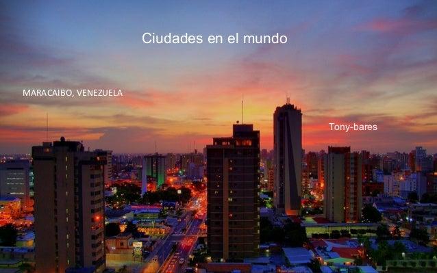 Ciudades en el mundo Tony-bares MARACAIBO, VENEZUELA