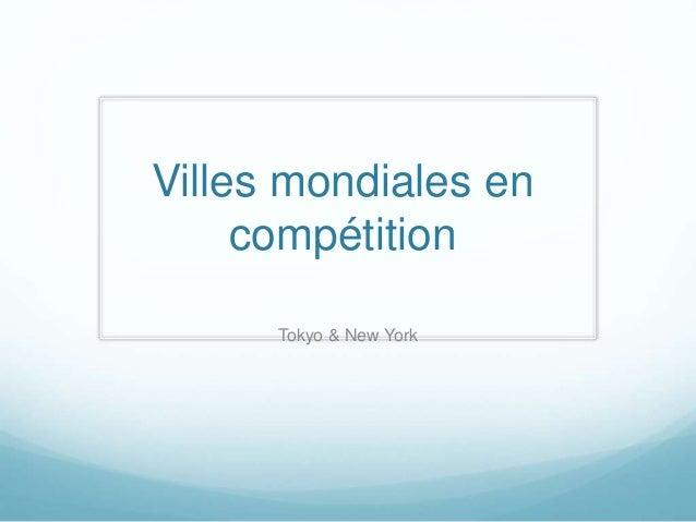 Villes mondiales en compétition Tokyo & New York