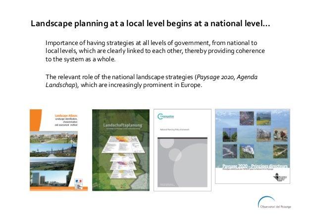 Landscapeplanningatalocallevelbeginsatanationallevel… Importanceofhavingstrategiesatalllevelsofgovernme...