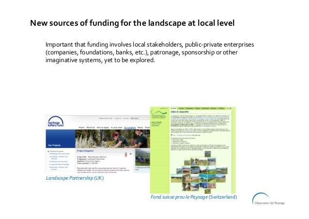 Newsourcesoffundingforthelandscapeatlocallevel Importantthatfundinginvolveslocalstakeholders,public-privat...