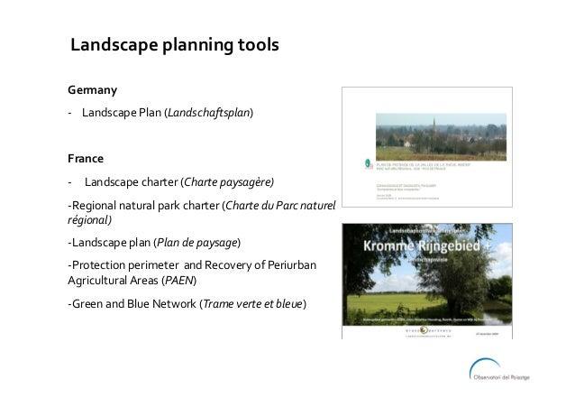 Landscapeplanningtools Germany -LandscapePlan(Landschaftsplan)  France -Landscapecharter(Chartepaysag...