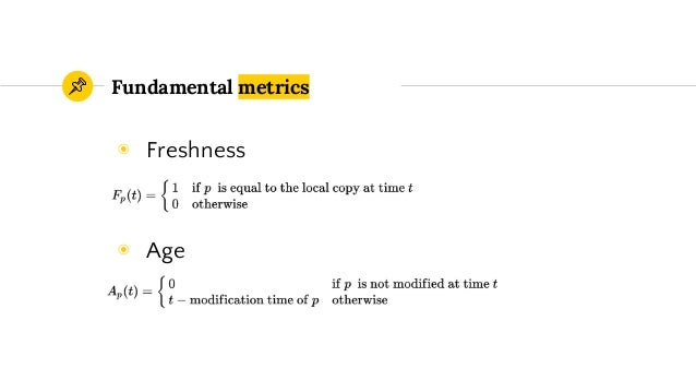 Fundamental metrics ◉ Freshness ◉ Age