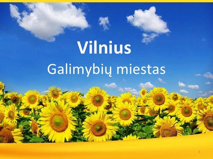 Vilnius   Galimybi ų miestas