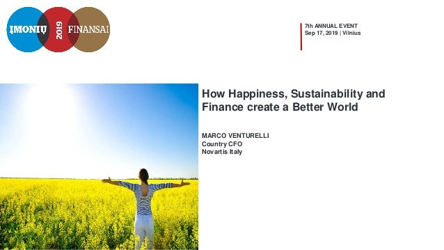 MARCO VENTURELLI Country CFO Novartis Italy How Happiness, Sustainability and Finance create a Better World 7th ANNUAL EVE...