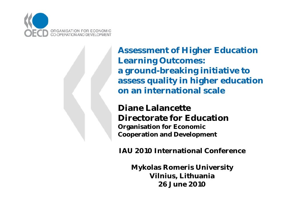 Assessment of Higher EducationLearning Outcomes:a ground-breaking initiative toassess quality in higher educationon an int...