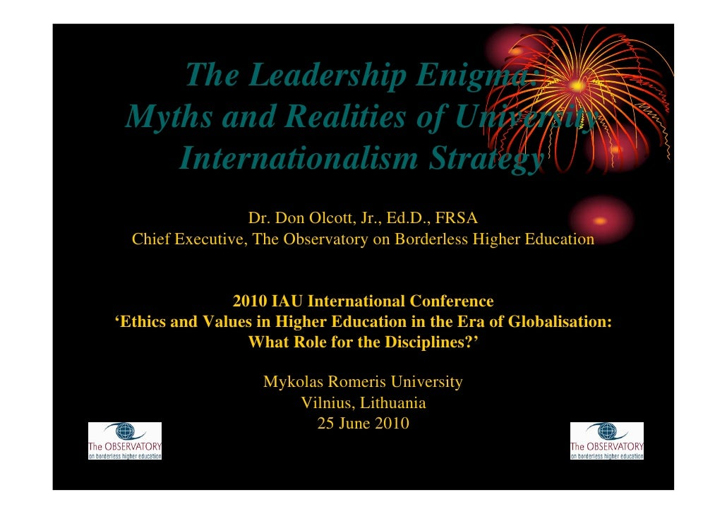 The Leadership Enigma: Myths and Realities of University    Internationalism Strategy                  Dr. Don Olcott, Jr....