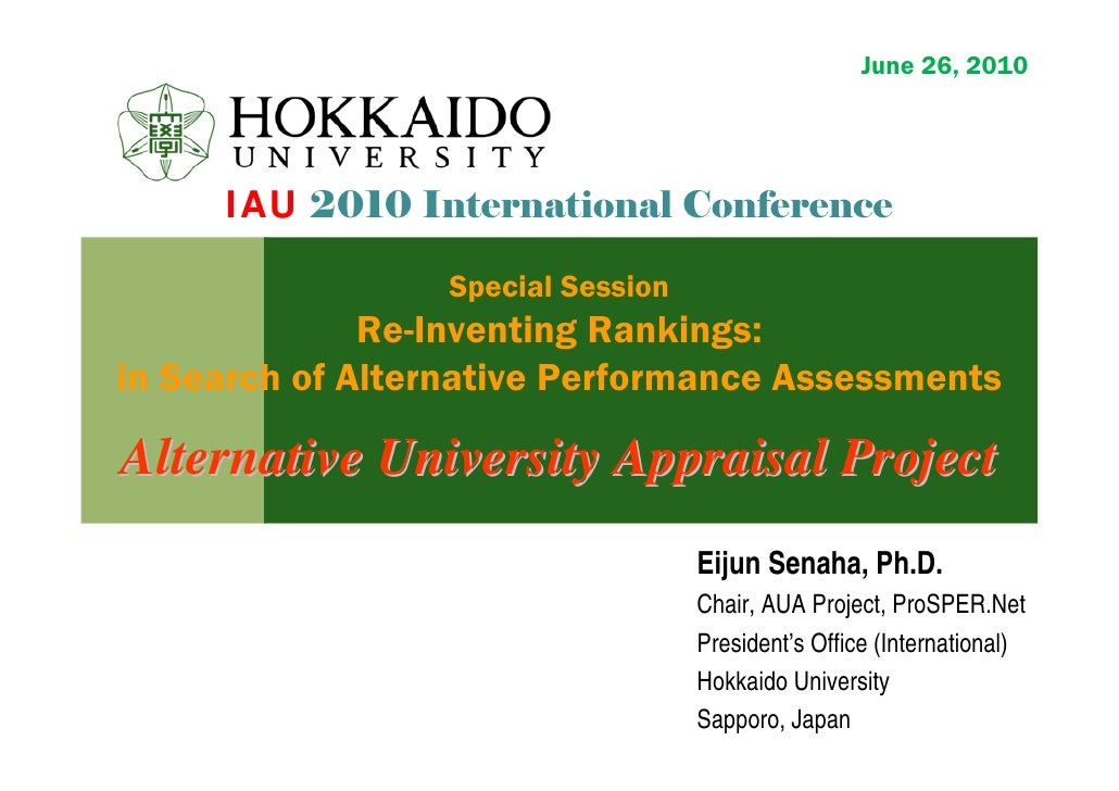 June 26, 2010:     IAU 2010 International Conference                  Special Session              Re-Inventing Rankings:i...