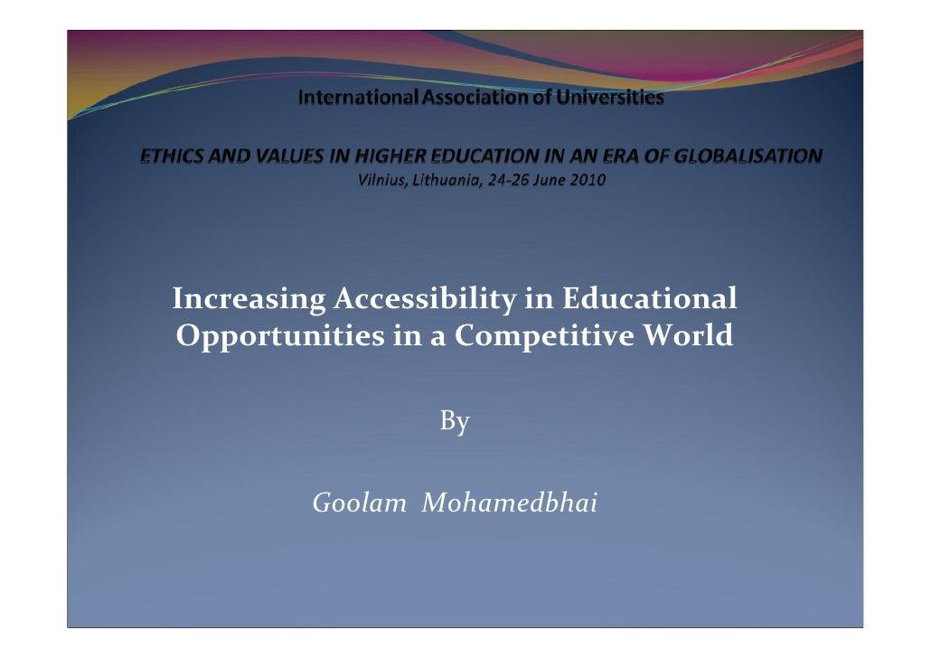 IncreasingAccessibilityinEducationalOpportunitiesinaCompetitiveWorld                  By         Goolam Mohamedbhai
