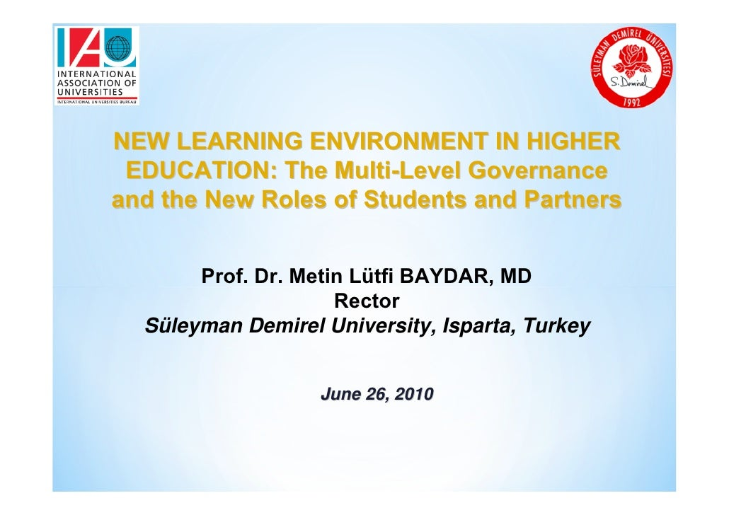 NEW LEARNING ENVIRONMENT IN HIGHER EDUCATION: The Multi-Level Governanceand the New Roles of Students and Partners       P...