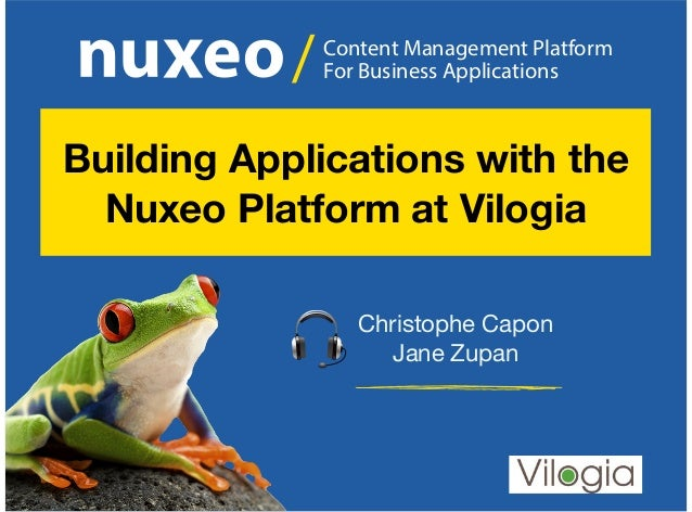 Content Management Platform For Business Applications/ Christophe Capon Jane Zupan Building Applications with the Nuxeo Pl...