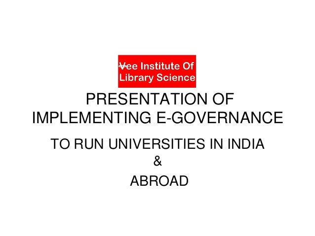 VILS PRESENTATION OF IMPLEMENTING E-GOVERNANCE TO RUN UNIVERSITIES IN INDIA & ABROAD