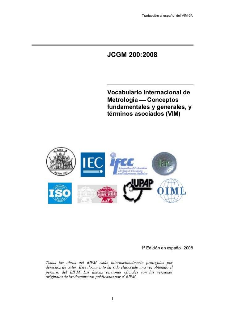 Traducción al español del VIM-3ª.                                  JCGM 200:2008                                  Vocabula...