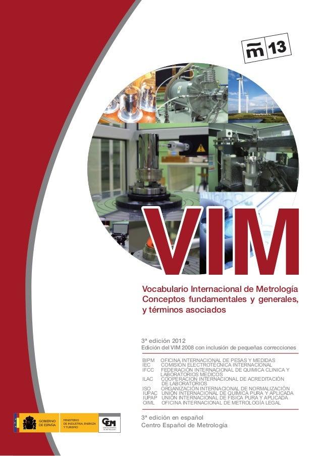 VIMVocabulario Internacional de Metrología Conceptos fundamentales y generales, y términos asociados BIPM OFICINA INTERNA...
