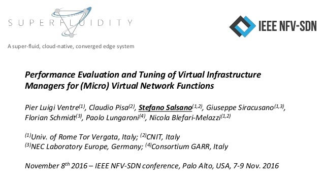 Performance Evaluation and Tuning of Virtual Infrastructure Managers for (Micro) Virtual Network Functions Pier Luigi Vent...