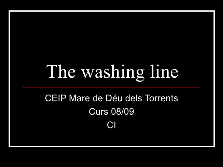 The washing line CEIP Mare de Déu dels Torrents Curs 08/09 CI