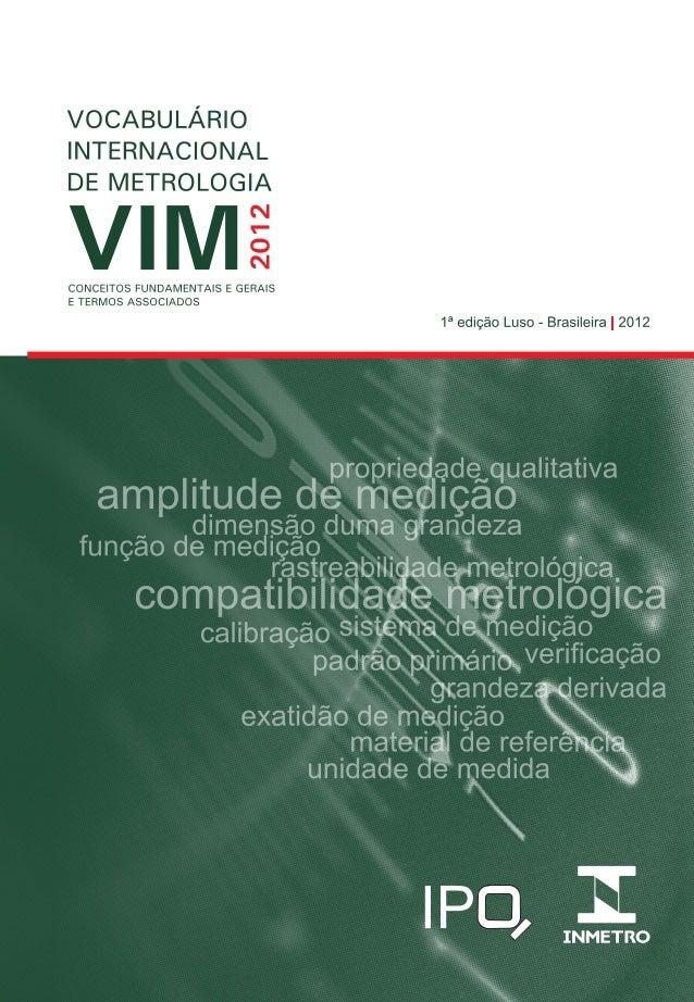 Vocabulário Internacional de Metrologia Conceitos fundamentais e gerais e termos associados (VIM 2012) Traduzido por grupo...