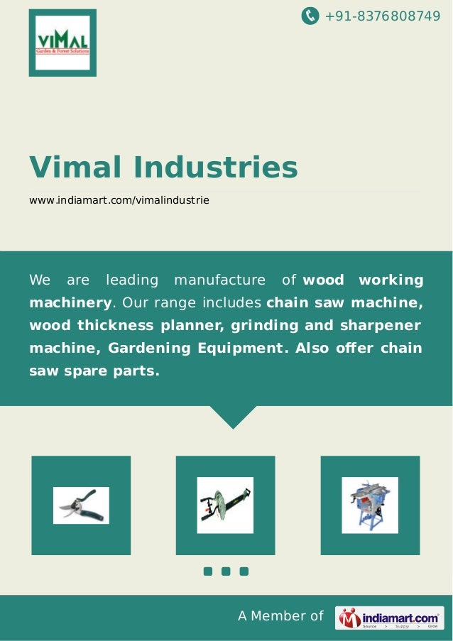 +91-8376808749 A Member of Vimal Industries www.indiamart.com/vimalindustrie We are leading manufacture of wood working ma...