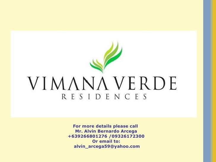 For more details please call  Mr. Alvin Bernardo Arcega +639266801276 /09326172300 Or email to: [email_address]