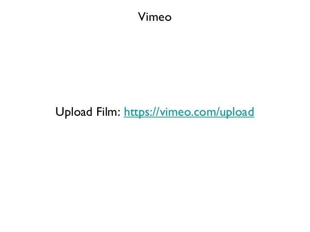VimeoUpload Film: https://vimeo.com/upload