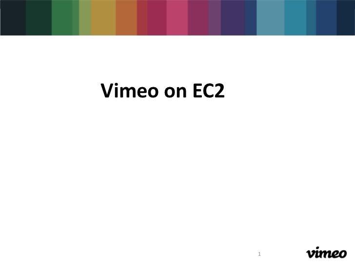 Vimeo on EC2<br />1<br />