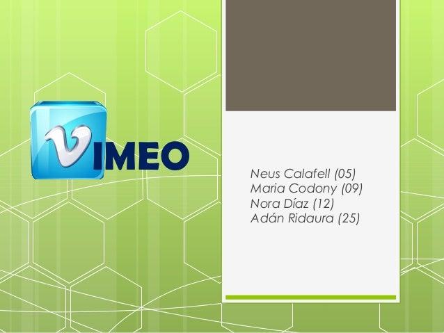 IMEO   Neus Calafell (05)       Maria Codony (09)       Nora Díaz (12)       Adán Ridaura (25)