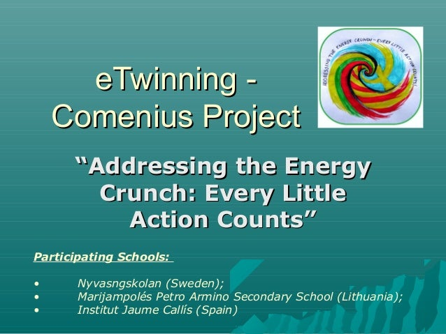 """eTwinning -    Comenius Project      """"Addressing the Energy        Crunch: Every Little          Action Counts""""Participati..."""