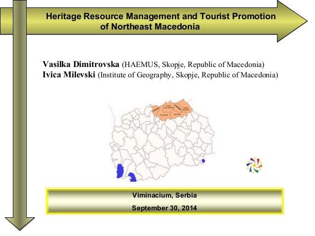 Heritage Resource Management and Tourist Promotion  of Northeast Macedonia  Vasilka Dimitrovska (HAEMUS, Skopje, Republic ...
