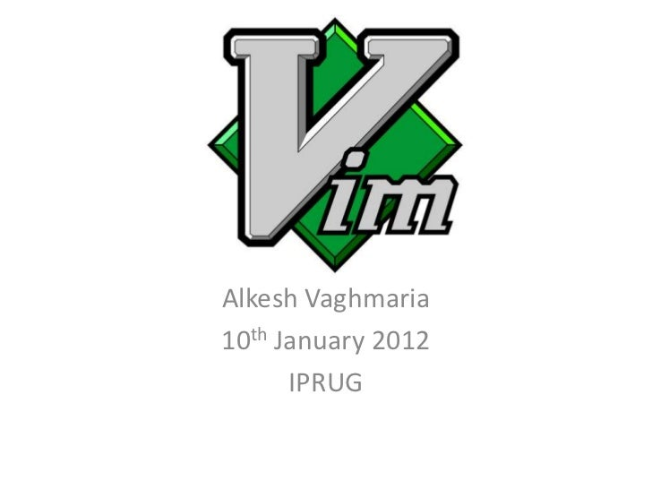 Alkesh Vaghmaria10th January 2012      IPRUG