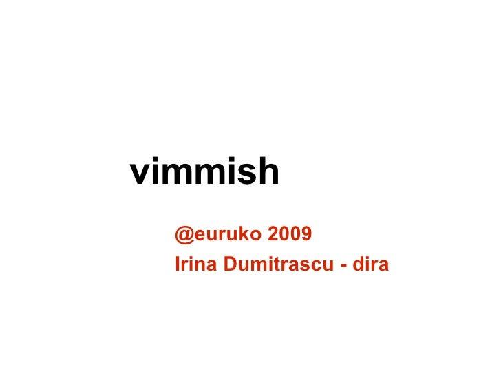 vimmish @ euruko 2009 Irina Dumitrascu - dira