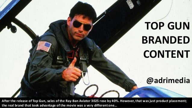 TOP GUN BRANDED CONTENT @adrimedia After the release of Top Gun, sales of the Ray-Ban Aviator 3025 rose by 40%. However, t...