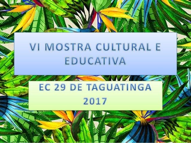VI Mostra Cultural e Educativa