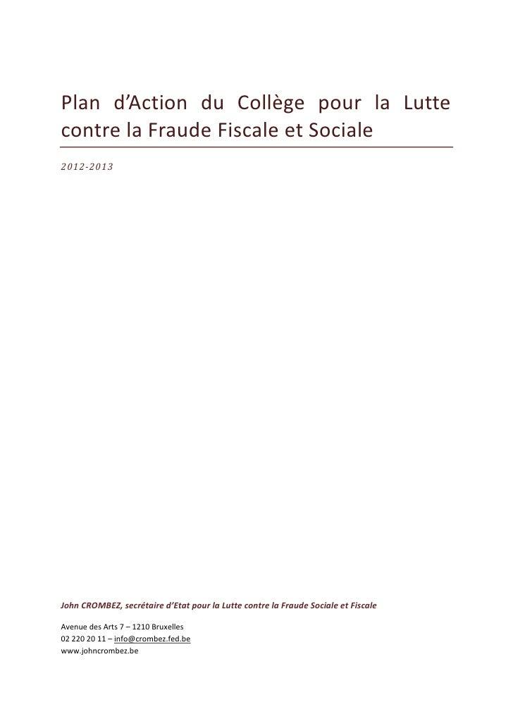 Plan d'Action du Collège pour la Luttecontre la Fraude Fiscale et Sociale2012-2013John CROMBEZ, secrétaire d'Etat pour la ...