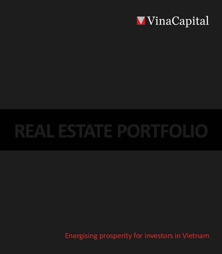 REAL ESTATE PORTFOLIO     Energising prosperity for investors in Vietnam