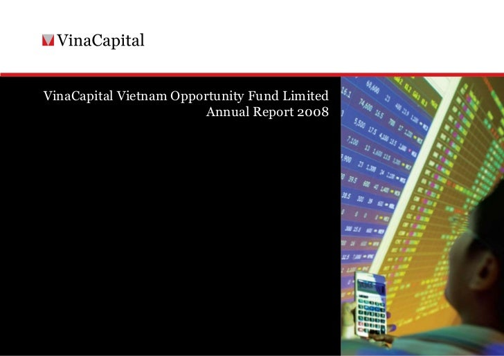 VinaCapital Vietnam Opportunity Fund Limited                         Annual Report 2008