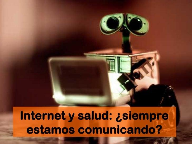 Internet y salud: ¿siempre estamos comunicando?