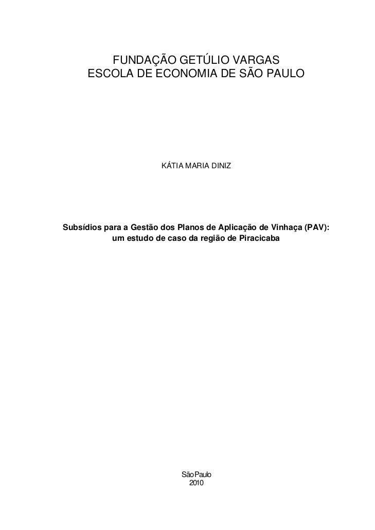 FUNDAÇÃO GETÚLIO VARGAS      ESCOLA DE ECONOMIA DE SÃO PAULO                        KÁTIA MARIA DINIZSubsídios para a Gest...