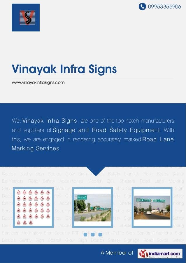 09953355906A Member ofVinayak Infra Signswww.vinayakinfrasigns.comTraffic Sign Boards Directional Sign Boards Gantry Sign ...