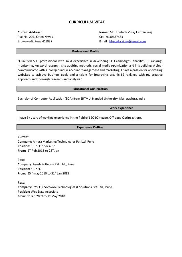 CURRICULUM VITAE Current Address : Flat No. 204, Ketan Niwas, Bibwewadi, Pune 411037 Name : Mr. Bhutada Vinay Laxminivasj...