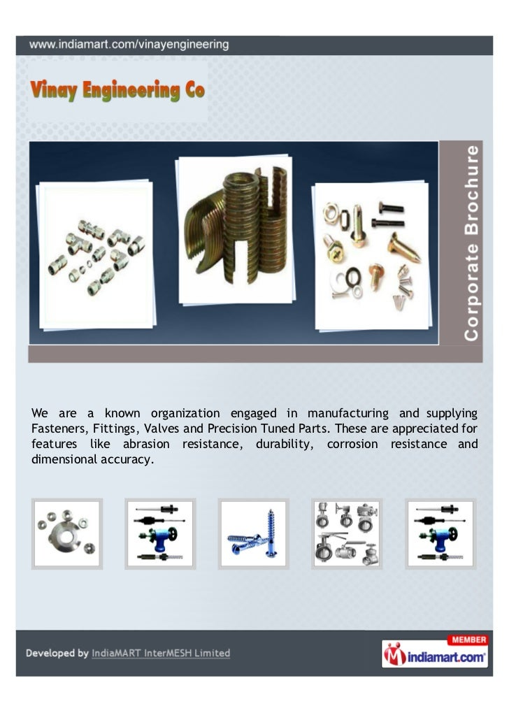 We are a known organization engaged in manufacturing and supplyingFasteners, Fittings, Valves and Precision Tuned Parts. T...