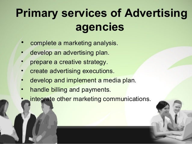 Advertising AgencyAdvertising Agency A marketing specialist firm that assistsA marketing specialist firm that assists the ...