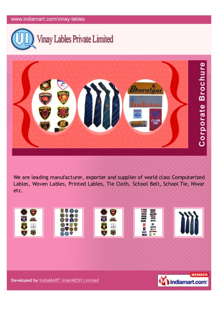 We are leading manufacturer, exporter and supplier of world class ComputerizedLables, Woven Lables, Printed Lables, Tie Cl...