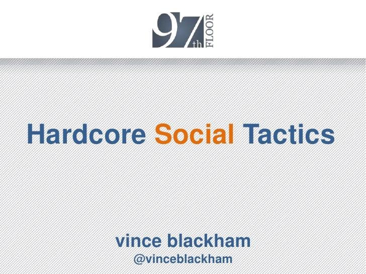 Hardcore Social Tactics      vince blackham       @vinceblackham