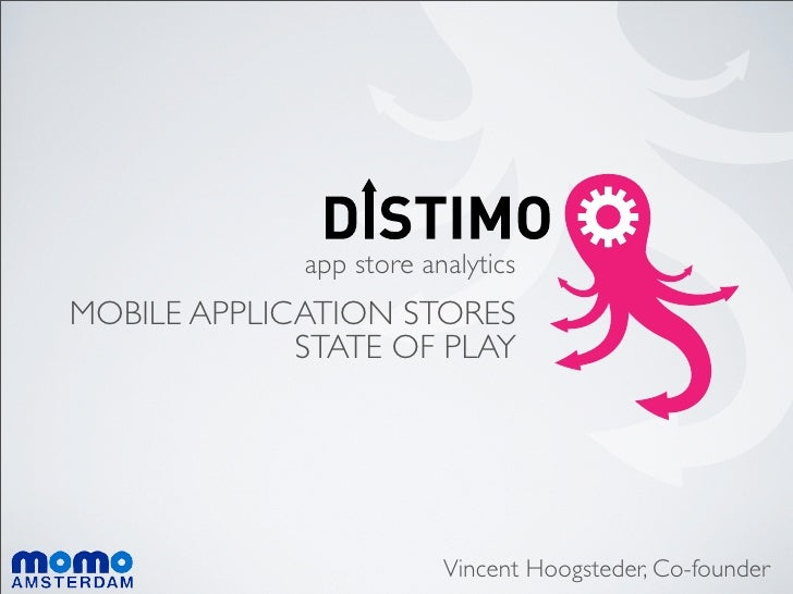app store analytics MOBILE APPLICATION STORES              STATE OF PLAY                              Vincent Hoogsteder, ...