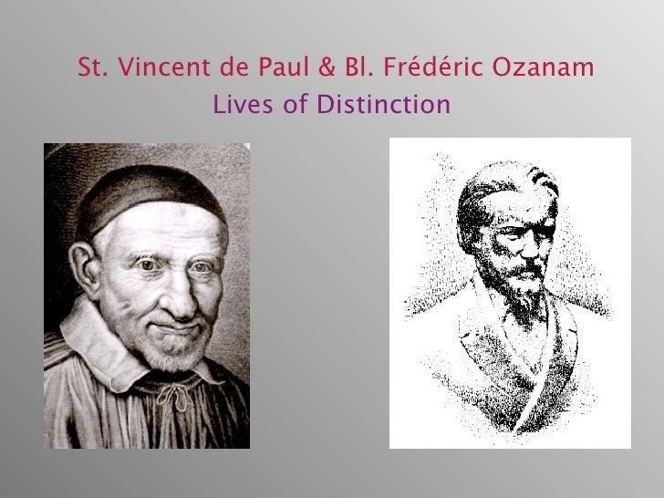 St. Vincent de Paul & Bl. Frédéric Ozanam            Lives of Distinction