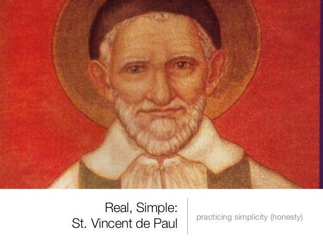 Real, Simple: St. Vincent de Paul practicing simplicity (honesty)